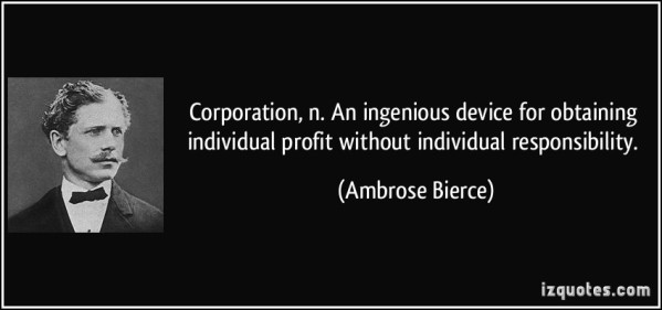 quote-corporation-n-an-ingenious-device-for-obtaining-individual-profit-without-individual-ambrose-bierce