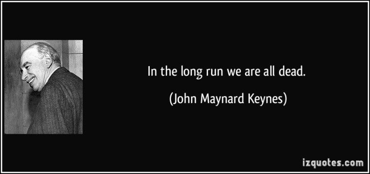 quote-in-the-long-run-we-are-all-dead-john-maynard-keynes